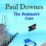 Paul Downes: The Boatman's Cure (WildGoose WGS396CD)