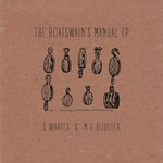 Samantha Whates & M.G. Boulter: The Boatswain's Manual (Harbour Song HSRxxx)
