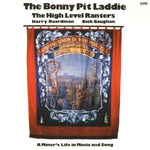 The High Level Ranters with Harry Boardman and Dick Gaughan: The Bonny Pit Laddie (Topic 2-12TS271/2)