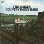 The Border Country Dance Band (Fellside FE003)