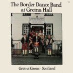 The Border Dance Band at Gretna Hall (Fellside FE020)