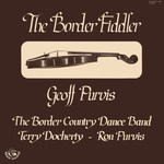 Geoff Purvis: The Border Fiddler (Fellside FE003)