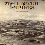 The Cheviot Ranters: The Cheviot Hills (Topic 12TS222)