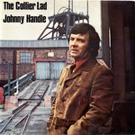 Johnny Handle: The Collier Lad (Topic 2-12TS270)