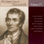 The Complete Songs of Robert Tannahill Volume IV (Brechin All CDBAR029)