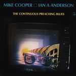 Mike Cooper, Ian A. Anderson: The Contiunuous Preaching Blues (Appaloose AP 037)