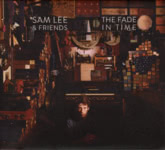Sam Lee & Friends: The Fade in Time (Nest Collective TNRC003CD)