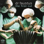 Dr Faustus: The First Cut (Fellside FECD177)