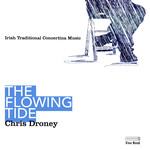 Chris Droney: The Flowing Tide (Free Reed FCLAR 03)