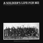 A Soldier's Life for Me (Topic 12T196)
