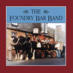 The Foundry Bar Band: The Foundry Bar Band (Springthyme SPRCD 1007)