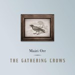 Mairi Orr: The Gathering Crows (Mairi Orr MMO001)