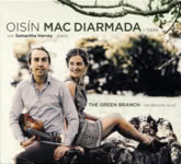 Oisín Mac Diarmada: The Green Branch (Musical Ireland CPCD004)