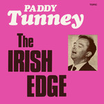 Paddy Tunney: The Irish Edge (Topic 12T165)