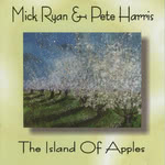Mick Ryan & Pete Harris: The Island of Apples (WildGoose WGS339CD)