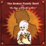 The Broken Family Band: The King Will Build a Disco (Snowstorm STORM018CD)