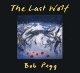 Bob Pegg: The Last Wolf (Talking Elephant TECD401)