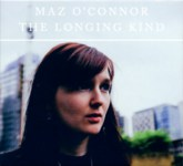 Maz O'Connor: The Longing Kind (Restless Head RHCD 101)