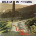 Mick Ryan & Pete Harris: The Long Road (WildGoose WGS305CD)