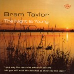 Bram Taylor: The Night Is Young (Fellside FECD183)