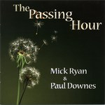 Mick Ryan & Paul Downes: The Passing Hour (WildGoose WGS417CD)