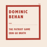 Dominic Behan: The Patriot Game (Topic STOP115)