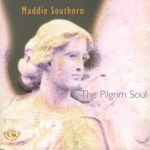 Maddie Southorn: The Pilgrim Soul (Fellside FECD193)