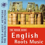 The Rough Guide to English Roots Music (World Music RGNET 1018 CD)