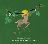 Melrose Quartet: The Rudolph Variations (Melrose Quartet MQCD04)