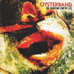 Oysterband: The Shouting End of Life (Cooking Vinyl COOKCD091)