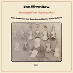 Tom Anderson, Aly Bain: The Silver Bow (Topic 12TS281)
