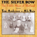 Tom Anderson, Aly Bain: The Silver Bow (Topic TSCD469)