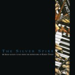 Karen Tweed: The Silver Spire (Mally Productions DMPCD9402)