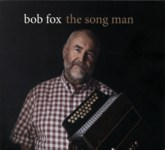Bob Fox: The Song Man (Bob Fox BFMCD011)