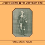 James Scott Skinner: The Strathspey King (Topic 12T280)