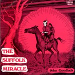 John Goodluck: The Suffolk Miracle (Traditional Sound TSR 015)