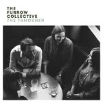 he Furrow Collective: The Tamosher (Hudson Records)