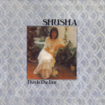 Shusha: This Is the Day (United Artists 29684)