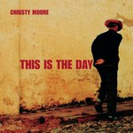Christy Moore: This Is the Day (Columbia 503 255 2)