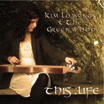 Kim Lowings & the Greenwood: This Life (KLGWCDTL0102)