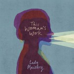 Lady Maisery: This Woman's Work (RootBeat RBRCD18)