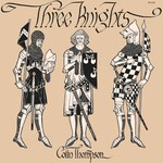 Colin Thompson: Three Knights (Fellside FE021)