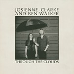 Josienne Clarke & Ben Walker: Through the Clouds (Rough Trade RTRADDS794)