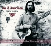Ian A. Anderson: Time Is Ripe (Weekend Beatnik WEBE 9045)
