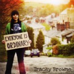 Tracey Browne: Everyone Is Ordinary