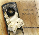 Dipper Malkin: Tricks of the Trade (own label DM001)