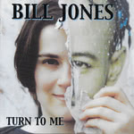 Bill Jones: Turn to Me (BedSpring BOING 008CD)