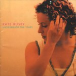 Kate Rusby: Underneath the Stars (Pure PRCD12)