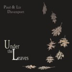 Paul & Liz Davenport: Under the Leaves (Hallamshire Traditions HATRACD01)