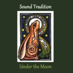 Sound Tradition: Under the Moon (private issue)
